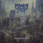 【レビュー】Nightmare Logic by Power Trip