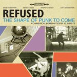 【レビュー】The Shape of Punk to Come by Refused